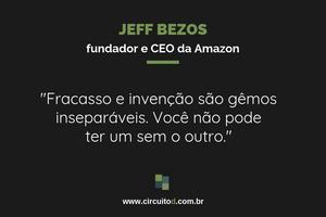 Frase de Jeff Bezos sobre fracasso e invenção