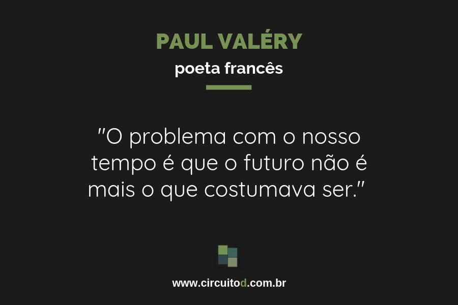Frase sobre o futuro de Paul Valéry