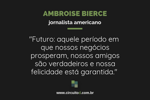 Frase de Ambroise Bierce sobre o futuro