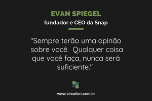 Frase de Evan Spiegel, da Snap, sobre reputação