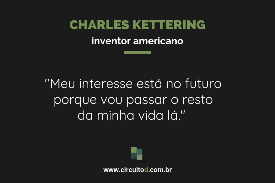 Frase de Charles Kettering sobre o futuro