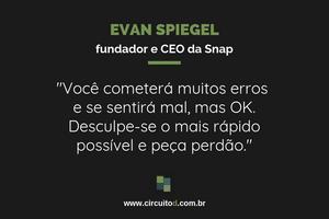 Frase de Evan Spiegel, da Snap, sobre erros