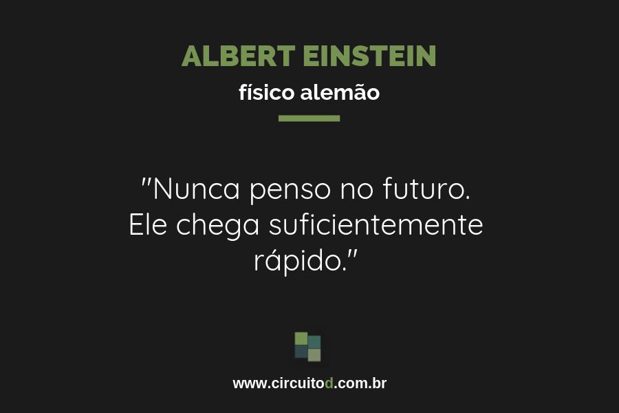 Frase de Albert Einstein sobre o futuro