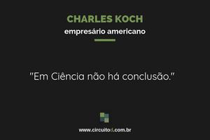Frase de Charles Koch sobre Ciência