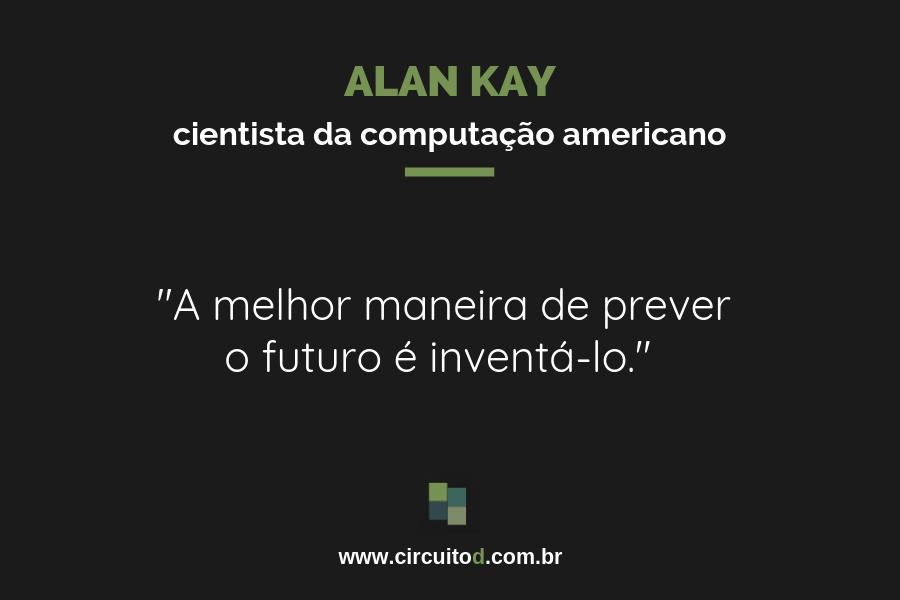 Frase de Alan Kay sobre futuro