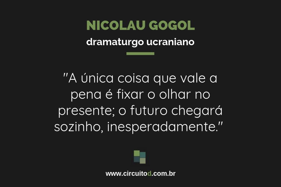 Frases sobre o futuro de Nicolau Gogol