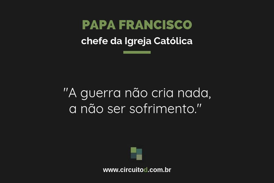 Frase do papa Francisco sobre guerra