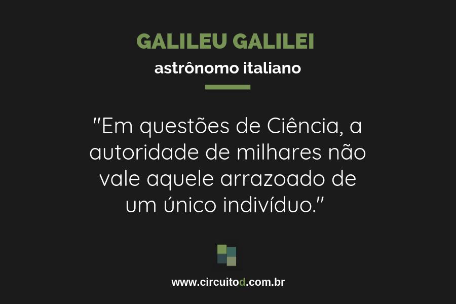 Frase de Galileu Gallilei sobre Ciência
