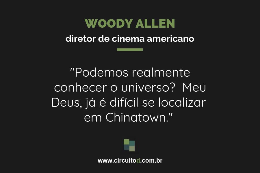 Frase de Woody Allen sobre Ciência e o universo