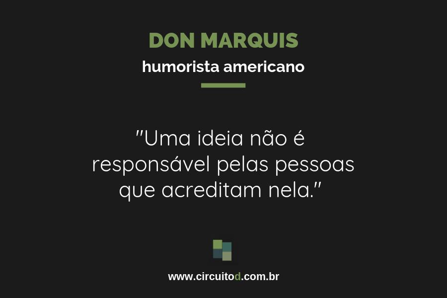 Frase sobre ideiais de Don Marquis