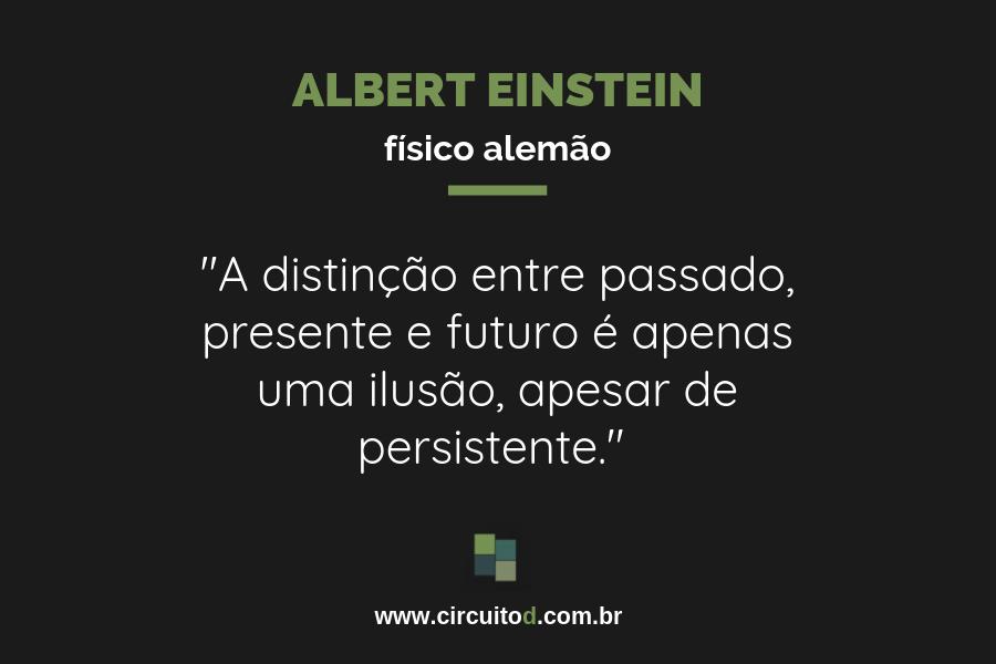 Frase de Albert Einstein entre passado, presente e futuro