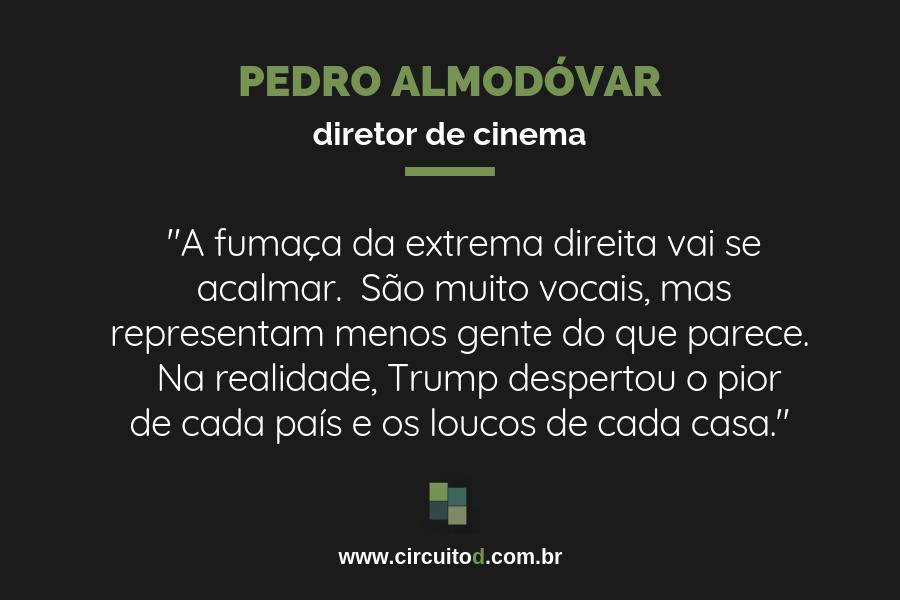 Frase sobre extrema direita de Pedro Almodóvar