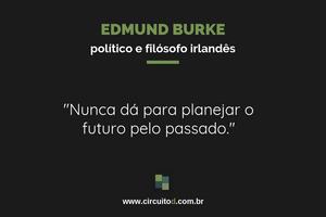 Frase de Edmund Burke sobre o futuro