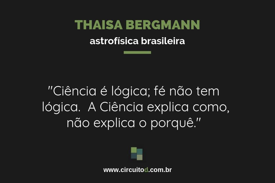 Frase sobre Ciência e fé de Thaisa Bergmann