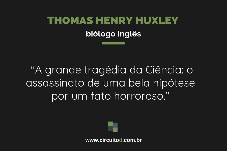 Frase sobre ciência de Thomas Henry Huxley