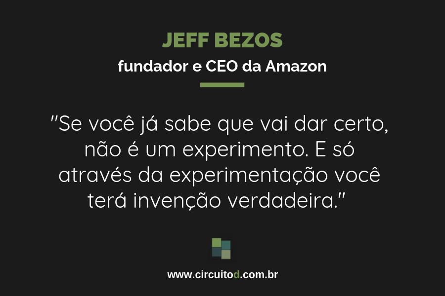 Frase de Jeff Bezos sobre invenções e experimentação