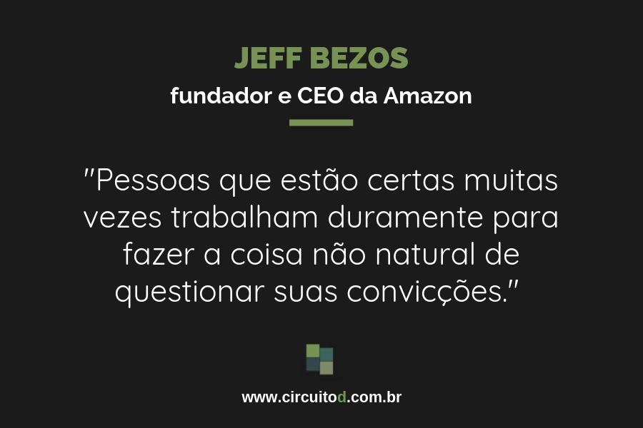 Frase de Jeff Bezos sobre convições