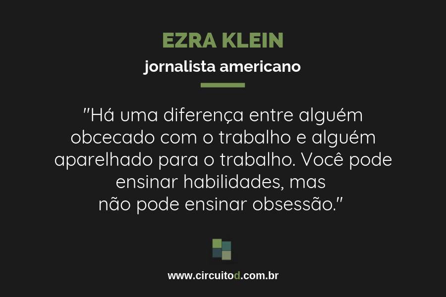 Frase sobre o trabalho de Ezra Klein