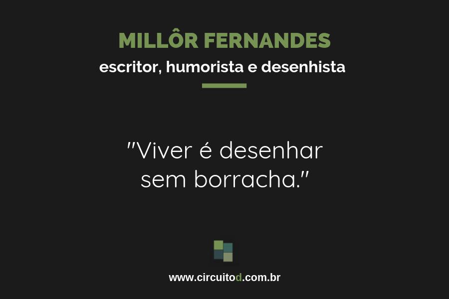 Frases sobre a vida de Millôr Fernandes