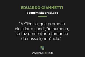 Frases sobre Ciência de Eduardo Giannetti