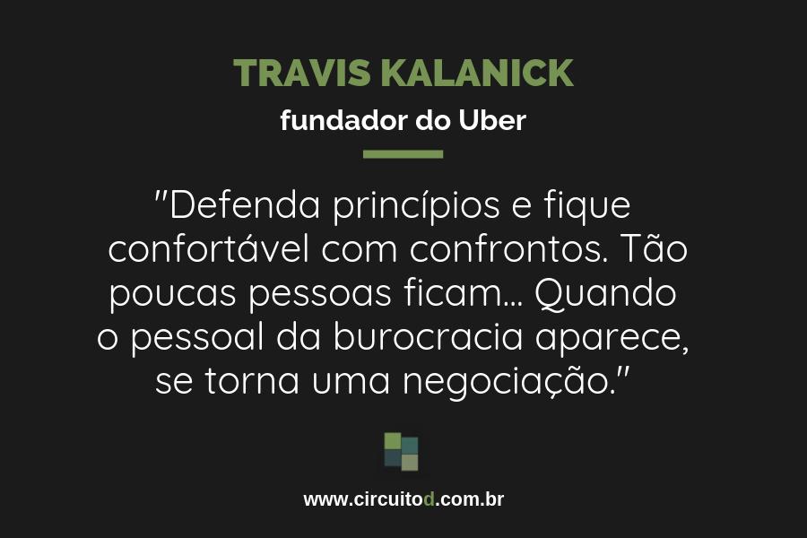 Frase de Travis Kalanick sobre conflitos