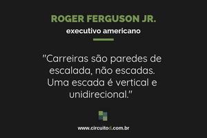 Frase de Roger Ferguson Jr. sobre carreira