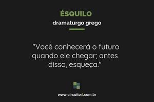 Frase de Ésquilo sobre o futuro