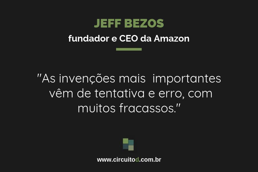 Frase de Jeff Bezos sobre invenções e fracassos