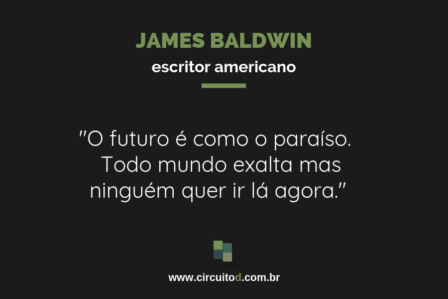 Frase de James Baldwin sobre futuro