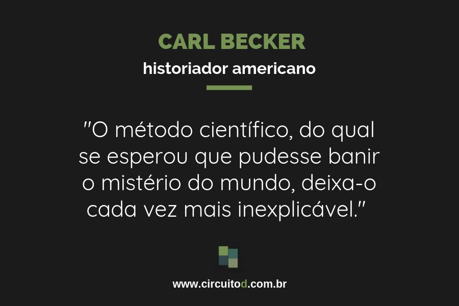 Frase de Carl Becker sobre Ciência