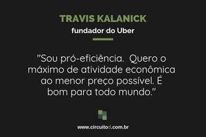 Frase de Travis Kalanick sobre eficiência e preço