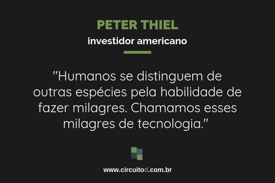 Frase sobre tecnologia de Peter Thiel