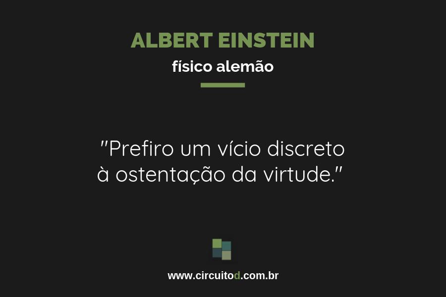 Frase de Albert Einstein sobre vício e virtude