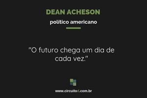 Frase de Dean Acheson sobre futuro