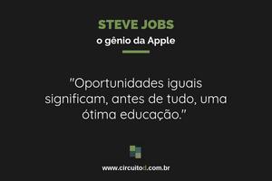 Frase de Steve Jobs, da Apple, sobre educação