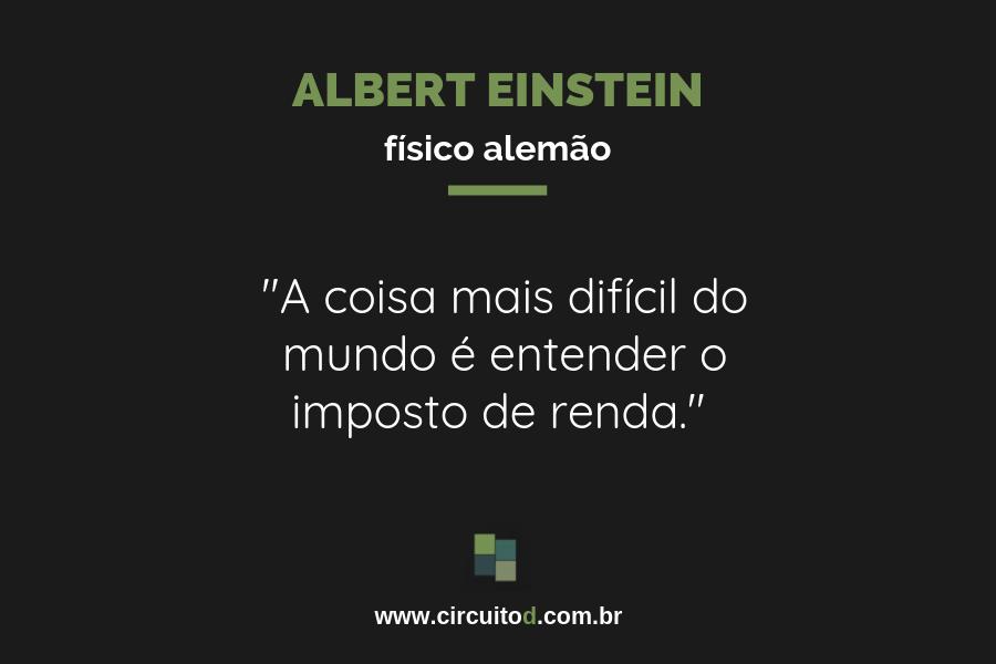 Frase de Albert Einstein sobre imposto de renda