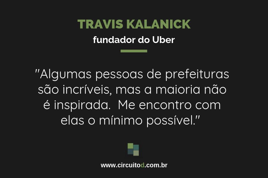 Frases de Travis Kalanick sobre prefeituras