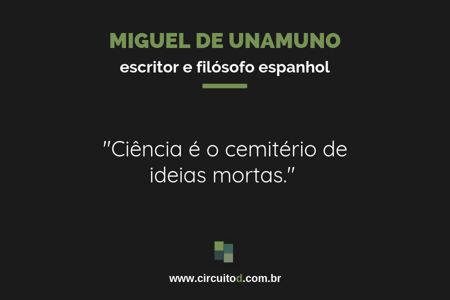 Frase de Miguel de Unamuno sobre Ciência