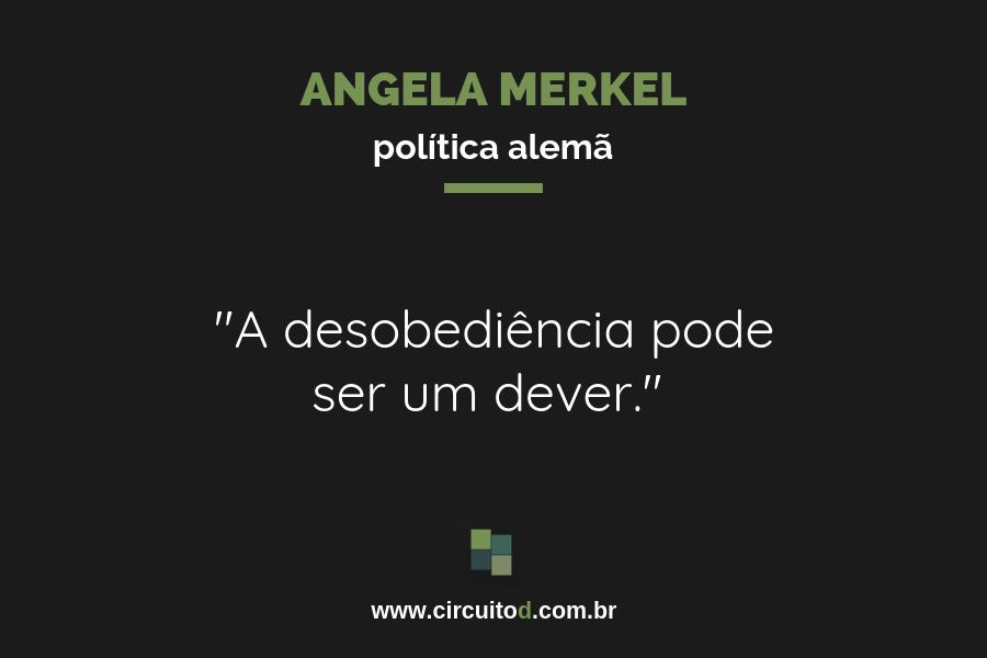 Frase de Angela Merkel sobre desobediência