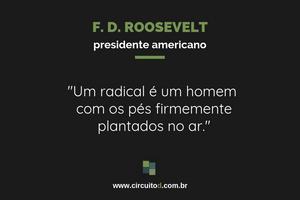 Frase sobre radicalismo de Franklin D. Roosevelt