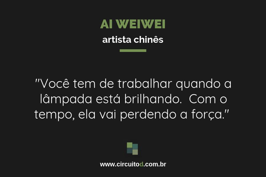 Frases sobre trabalho de Ai Weiwei