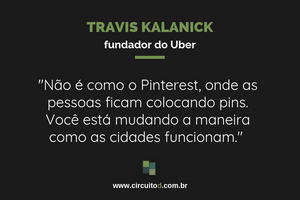 Frase de Travis Kalanick sobre mudança