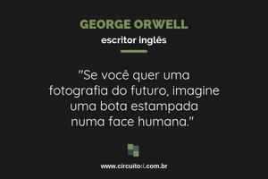 Frase de George Orwell sobre o futuro