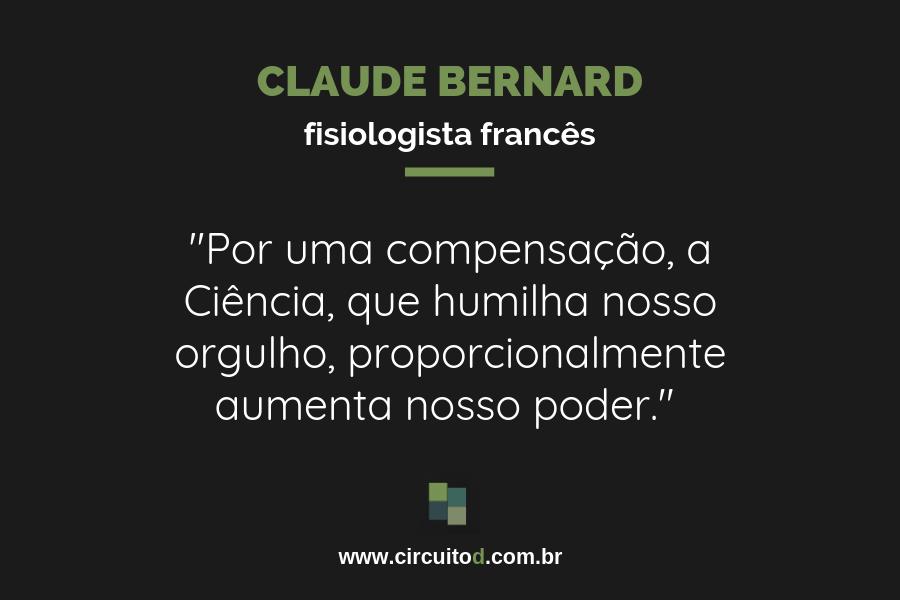 Frase de Claude Bernard sobre Ciência