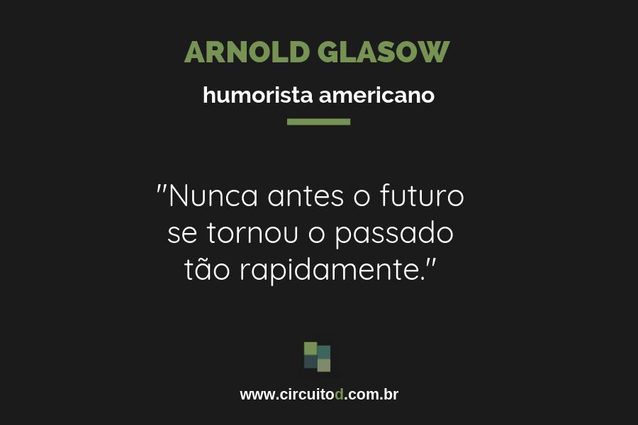Frase de Arnold Glasow sobre futuro