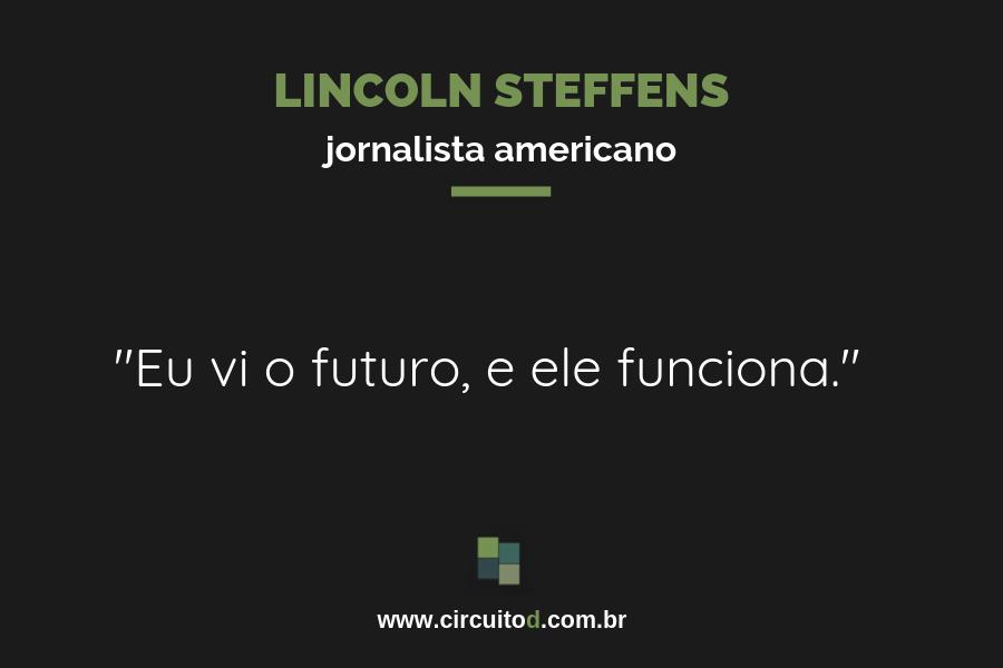Frases sobre o futuro de Lincoln Steffens