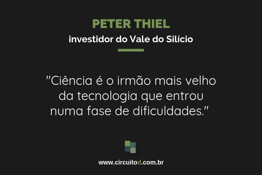 Frase de Peter Thiel sobre Ciência