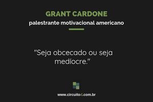 Frase de Grant Cardone sobre trabalho e carreira