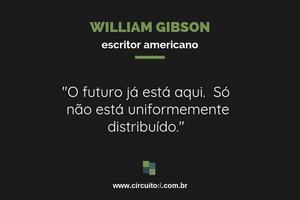 Frase de William Gibson sobre futuro