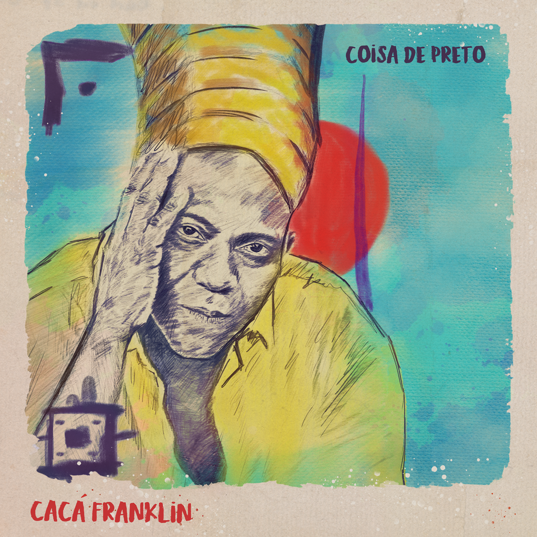 CACA-FRANKLIN- COISA DE PRETO